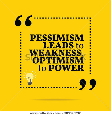 stock-vector-inspirational-motivational-quote-pessimism-leads-to-weakness-optimism-to-power-vector-simple-303025232